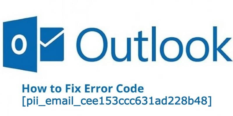 Fix [pii_email_cee153ccc631ad228b48] Outlook Error