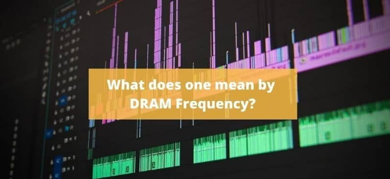 What Is Dram Frequency?