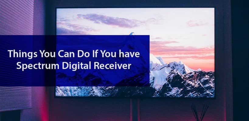 Getting Your Spectrum Digital Receiver Hooked Up To Your TV